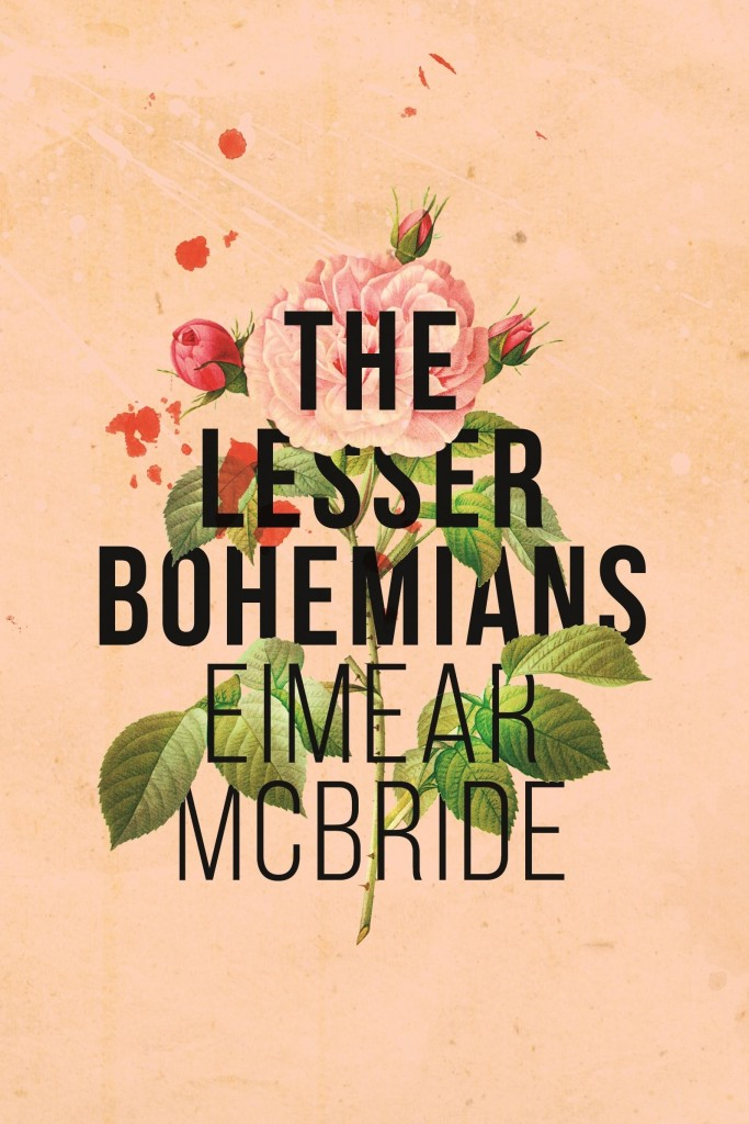 The Lesser Bohemians (2016) by Eimear McBride, published by Penguin Random House