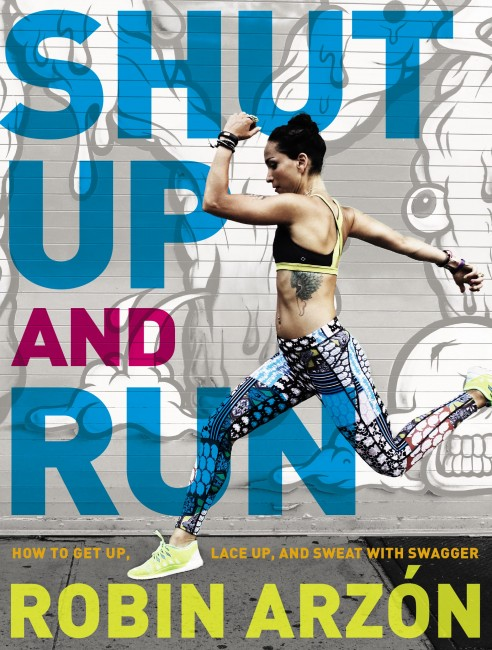 Shut Up And Run cover | © Robin Arzon